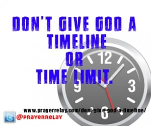 dont give god a timeline